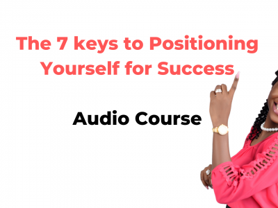 7 Keys to Positioning Yourself for Success